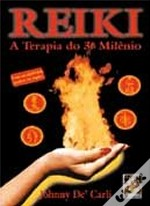 Reiki - A Terapia do 3º Milênio