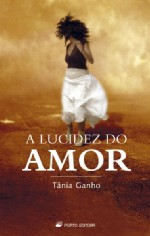 A Lucidez do Amor
