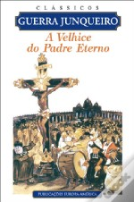 A Velhice do Padre Eterno