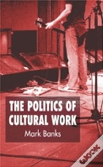 Politics Of Cultural Work