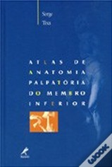 Atlas de Anatomia Palpatória do Membro Inferior
