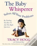 Baby Whisperer Solves All Your Problems (By Teaching You How To Ask The Right Questions)