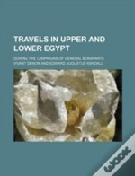 Travels In Upper And Lower Egypt; During