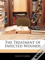 The Treatment Of Infected Wounds