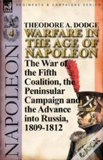 Warfare In The Age Of Napoleon-Volume 4