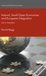 Ireland, Small Open Economies And European Integration