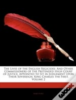 The Lives Of The English Regicides: And