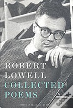 Collected Poems Of Robert Lowell