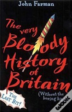 Very Bloody History Of Britain