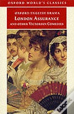 London Assurance' And Other Victorian Comedies