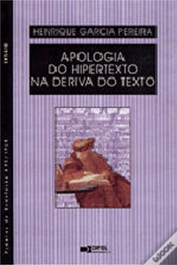 Wook.pt - Apologia do Hipertexto na Deriva do Texto