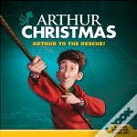 Arthur Christmas Arthur To The Rescue!