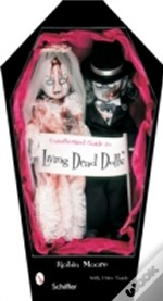 Unauthorized Giude To Living Dead Dolls