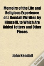Memoirs Of The Life And Religious Experi
