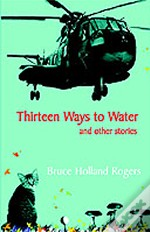 Thirteen Ways To Water And Other Stories