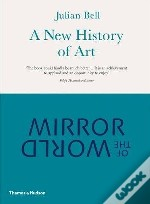 Mirror Of The World ; A New History Of Art