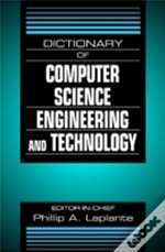The Dictionary Of Computer Science, Engineering, And Technology