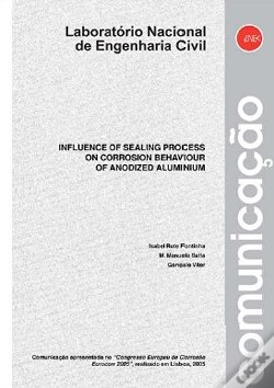 Wook.pt - Influence of sealing process on corrosion behaviour of anodized aluminium