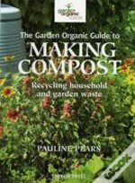 Garden Organic Guide To Making Compost