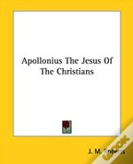 Apollonius The Jesus Of The Christians