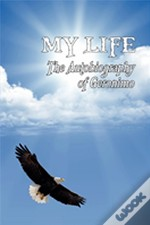My Life: The Autobiography Of Geronimo