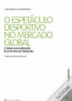 O Espetáculo Desportivo no Mercado Global
