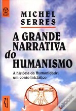 A Grande Narrativa do Humanismo