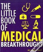 Little Book Of Medical Breakthroughs