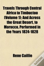 Travels Through Central Africa To Timbuc
