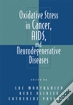 Oxidative Stress In Cancer, Aids And Neurodegenerative Diseases