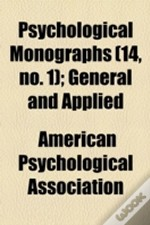 Psychological Monographs; General And Applied Volume 14, No. 1