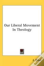 Our Liberal Movement In Theology