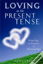 Loving In The Present Tense