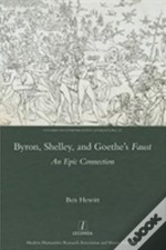 Byron, Shelley And Goethe'S Faust