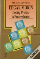 Edgar Morin - Do Big Brother à Fraternidade