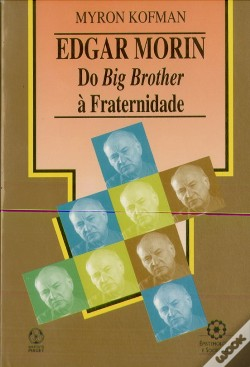 Wook.pt - Edgar Morin - Do Big Brother à Fraternidade