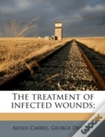 The Treatment Of Infected Wounds;