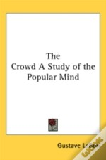 Crowd A Study Of The Popular Mind
