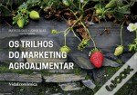 Os Trilhos do Marketing Agroalimentar