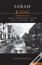 Kane: Complete Plays'Blasted', 'Phaedra'S Love', 'Cleansed', 'Crave', '4.48 Psychosis', 'Skin'