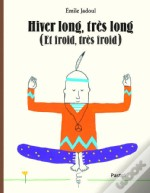 Hiver Long Tres Long Et Froid Tres Froid