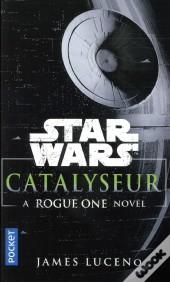 Catalyst - A Rogue One Story