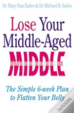 Lose Your Middle-Aged Middle!
