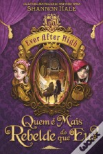 Ever After High : Quem é Mais Rebelde do que eu?