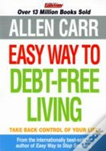 Allen Carr Easy Way To Debt Free Living