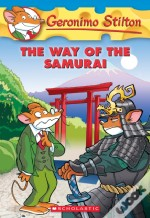Geronimo Stilton # 49 The Way Of The Samurai