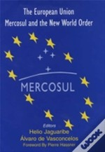 The European Union, Mercosul And A New World Order