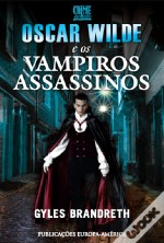 Oscar Wilde e os Crimes do Vampiro