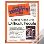 The Complete Idiot'S Guide To Dealing With Difficult People