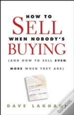 How To Sell When Nobody'S Buying